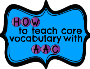 Core Vocabulary & Communication